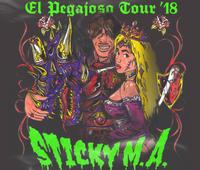 STICKY M.A. EL PEGAJOSO TOUR ´18