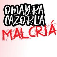 Malcriá, con Omayra Cazorla.