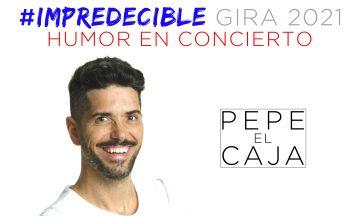 Pepe El Caja Gira 2021 #Impredecible
